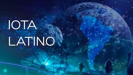 IOTA se hace Presente en Latinoamérica